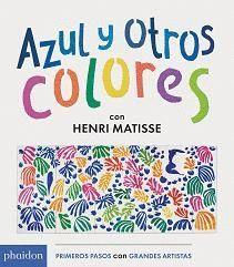 AZUL Y OTROS COLORES CON HENRI MATISSE