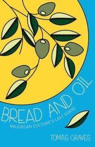 BREAD & OIL. A CELEBRATION OF MAJORCAN CULTURE