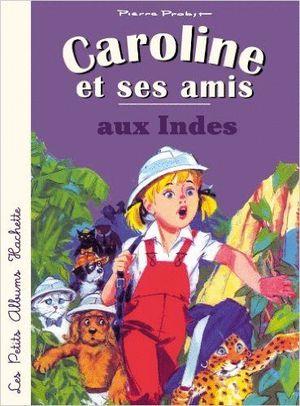 CAROLINE ET SES AMIS AUX INDES