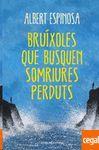 BRÚIXOLES QUE BUSQUEN SOMNIS PERDUTS