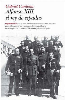 ALFONSO XIII, EL REY DE ESPADAS