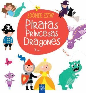 PIRATAS, PRINCESAS, DRAGONES Y...