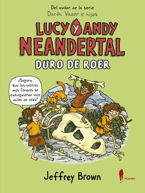 LUCY Y ANDY NEANDERTAL 2 DURO DE ROER