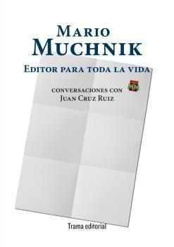 MARIO MUCHNIK, EDITOR PARA TODA LA VIDA