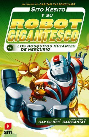 SITO KESITO Y SU ROBOT GIGANTESCO VS. LOS MOSQUITOS MUTANTES DE MERCURIO