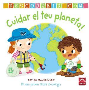 DESCOBREIX COM CUIDAR EL TEU PLANETA
