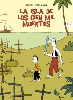 LA ISLA DE LOS CIEN MIL MUERTOS