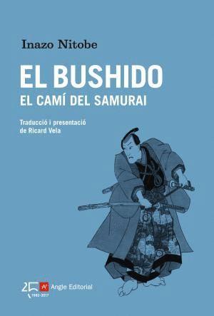 EL BUSHIDO, EL CAMÍ DEL SAMURAI