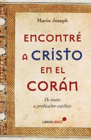 ENCONTRÉ A CRISTO EN EL CORÁN