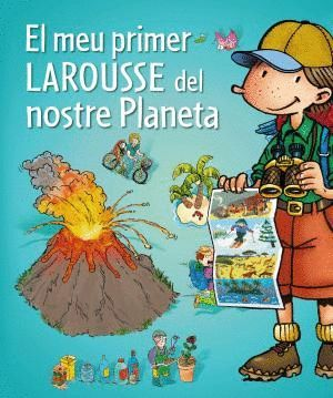 EL MEU PRIMER LAROUSSE DEL NOSTRE PLANETA