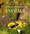 EL MEU ATLES LAROUSSE DELS ANIMALS