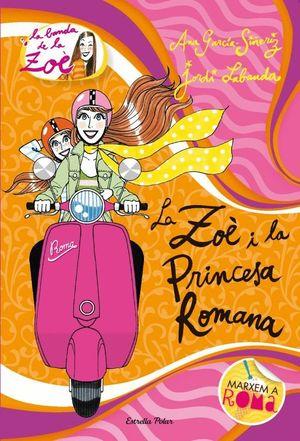 LA ZOÈ I LA PRINCESA ROMANA