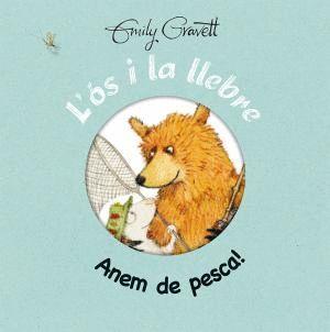 L'ÓS I LA LLEBRE: ANEM DE PESCA!