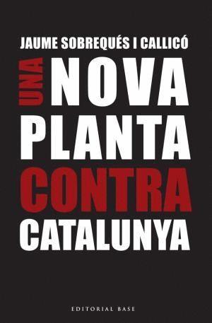 UNA NOVA PLANTA CONTRA CATALUNYA