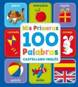 MIS PRIMERAS 100 PALABRAS CASTELLANO-INGLÉS