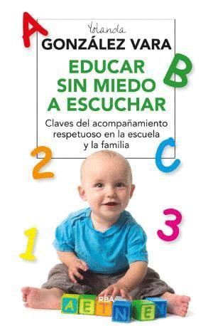 EDUCAR SIN MIEDO A ESCUCHAR