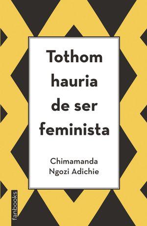 TOTHOM HAURIA DE SER FEMINISTA