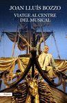 VIATGE AL CENTRE DEL MUSICAL