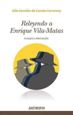 RELEYENDO A ENRIQUE VILA-MATAS