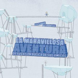 LA MARAVILLOSA AVENTURA DE LUCAS EN BUSCA DE SUS AMIGOS