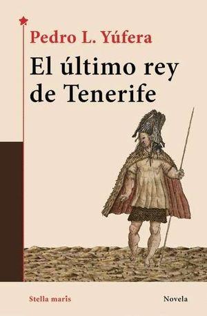 EL ÚLTIMO REY DE TENERIFE