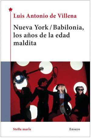 NUEVA YORK / BABILONIA; LOS AÑOS DE LA EDAD MALDITA
