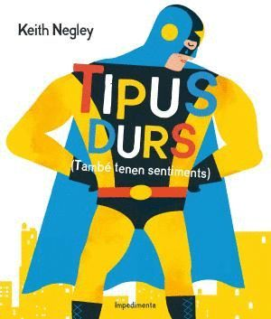 TIPUS DURS (TAMBÉN TENEN SENTIMENTS)