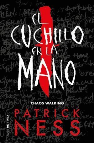 CHAOS WALKING 1 EL CUCHILLO EN LA MANO