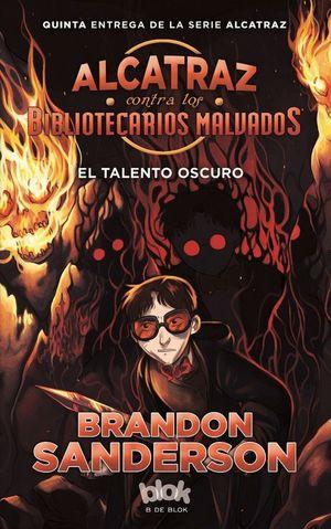 ALCATRAZ CONTRA LOS BIBLIOTECARIOS MALVADOS 5 EL TALENTO OSCURO