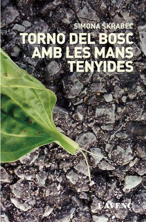 TORNO DEL BOSC AMB LES MANYS TENYIDES