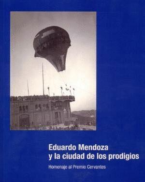 EDUARDO MENDOZA Y LA CIUDAD DE LOS PRODIGIOS