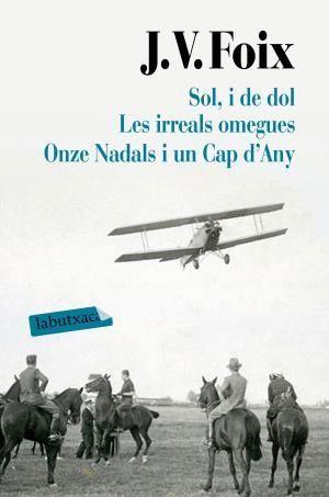 SOL, I DE DOL; LES IRREALS OMEGUES; ONZE NADALS I UN CAP D'ANY