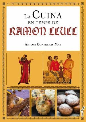 LA CUINA EN TEMPS DE RAMON LLULL (1232-1315)