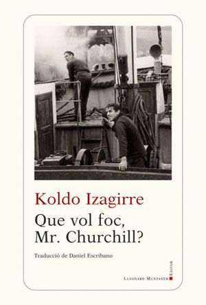 QUE VOL FOC, MR. CHURCHILL?