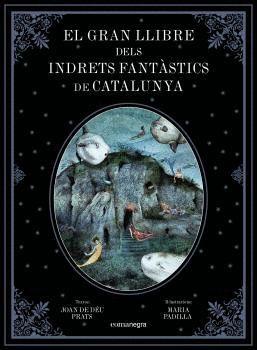 EL GRAN LLIBRE DELS INDRETS FANTÀSTICS DE CATALUNYA