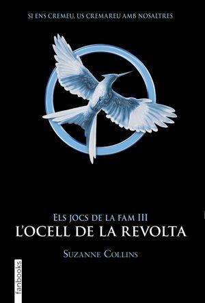 ELS JOCS DE LA FAM 3 L'OCELL DE LA REVOLTA
