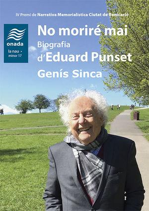 NO MORIRÉ MAI. BIOGRAFIA D'EDUARD PUNSET