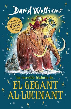 LA INCREÏBLE HISTÒRIA DE... EL GEGANT AL·LUCINANT