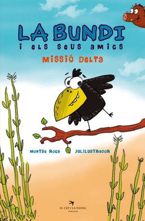 LA BUNDI I ELS SEUS AMICS: MISSIÓ DELTA