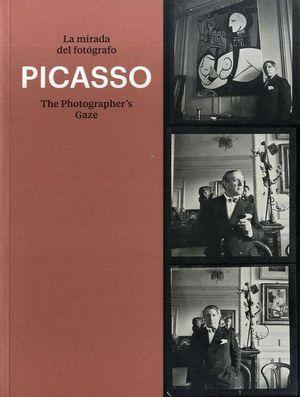 PICASSO. LA MIRADA DEL FOTÓGRAFO