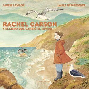 RACHEL CARSON Y EL LIBRO QUE CAMBIÓ EL MUNDO