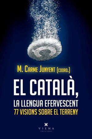 EL CATALÀ, LLENGUA EFERVESCENT