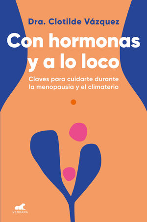CON HORMONAS Y A LO LOCO