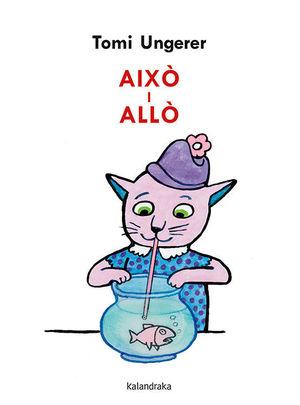 AIXÒ I ALLÒ