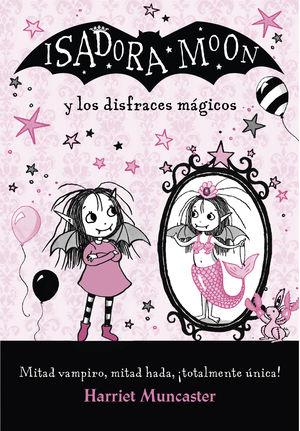 ISADORA MOON Y LOS DISFRACES MÁGICOS