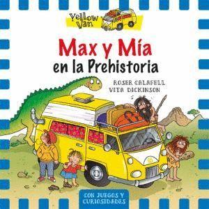 MAX Y MÍA EN LA PREHISTORIA