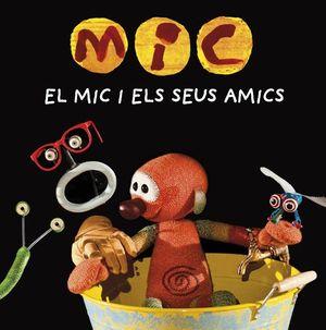 EL MIC I ELS SEUS AMICS