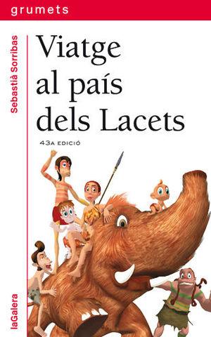 VIATGE AL PAÍS DELS LACETS