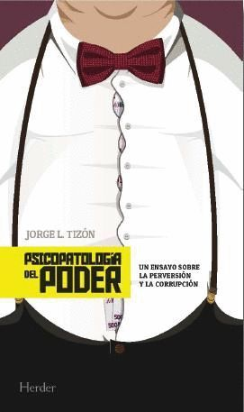 PSICOPATOLOGÍA DEL PODER