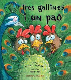 TRES GALLINES I UN PAÓ